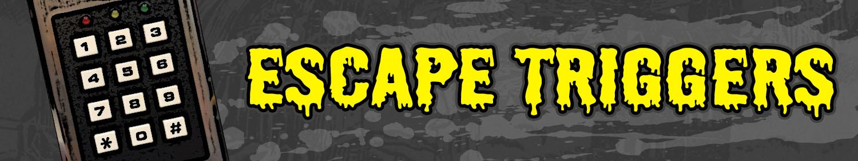 Escape Room Triggers