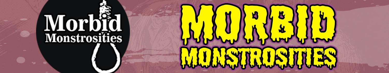 Morbid Monstrosities